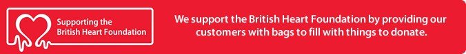 We support the British Heart Foundation by providing our customers with bags to fill with things to donate